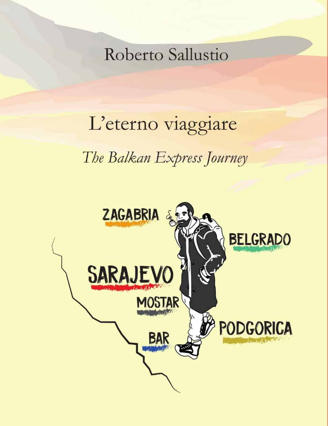 "Libri in viaggio: ""L'eterno viaggiare. The Balkan Express Journey"" di Roberto Sallustio"