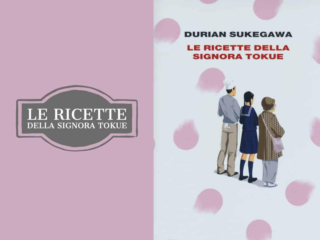 """Libri in viaggio: """"Le ricette della signora Tokue"""" di Durian Sukegawa"""
